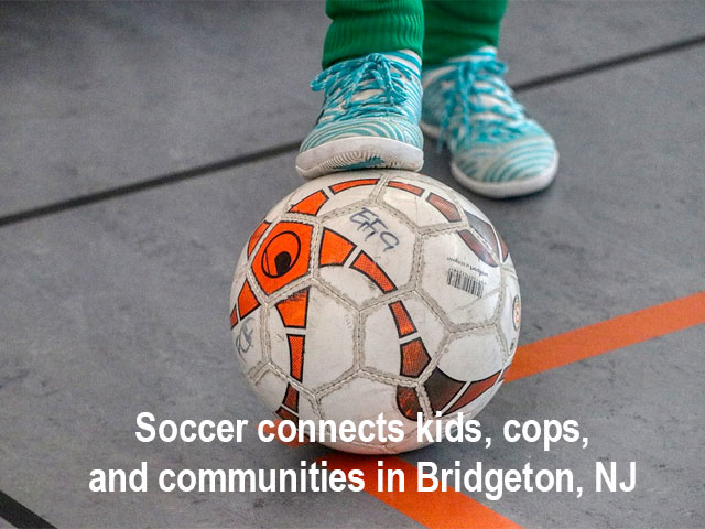 Soccer connects kids, cops, and communities in Bridgeton
